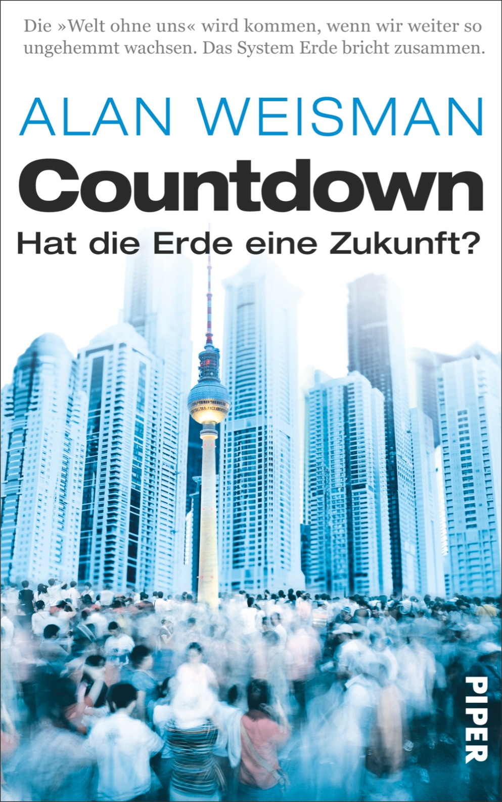 Alan Weismann: Countdown. Hat die Erde eine Zukunft?