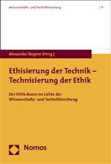 Bogner Ethisierung der Technik - Technisierung der Ethik