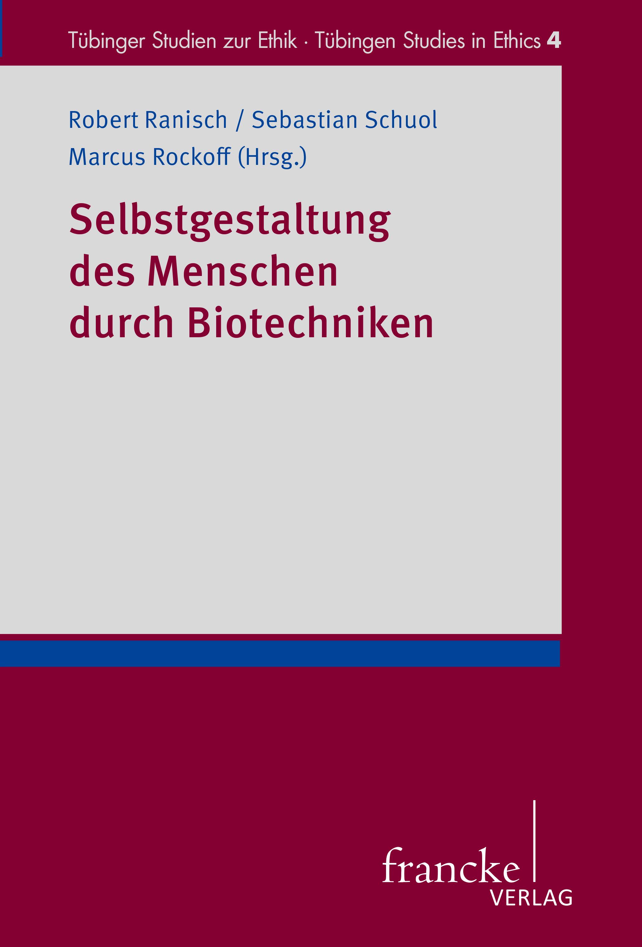 """Selbstgestaltung des Menschen durch Biotechniken"""" von Robert Ranisch, Sebastian Schuol und Marcus Rockoff"""